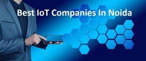 Best IoT Companies In Noida