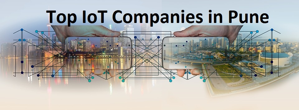 Top IoT Companies in Pune with brief Information {updated list}